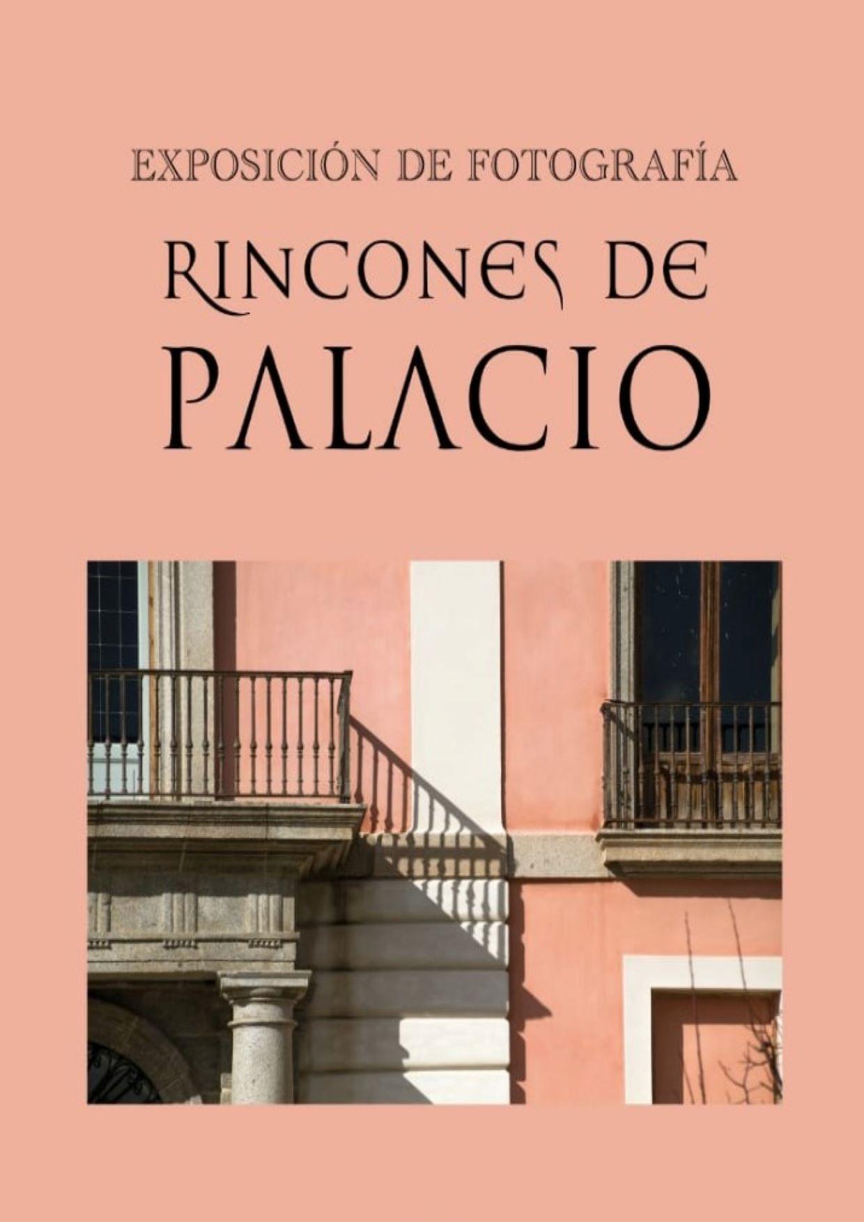 Exposición fotográfica: RINCONES DEL PALACIO